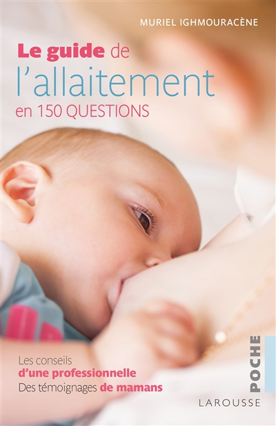 Le guide de l'allaitement : en 150 questions