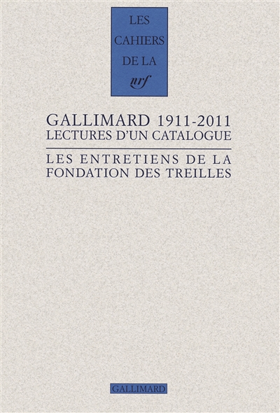 Gallimard 1911-2011 : lectures d'un catalogue