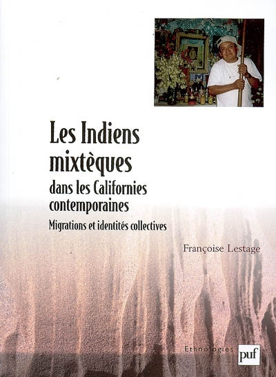 Les indiens mixtèques dans les Californies contemporaines : migrations et identités collectives