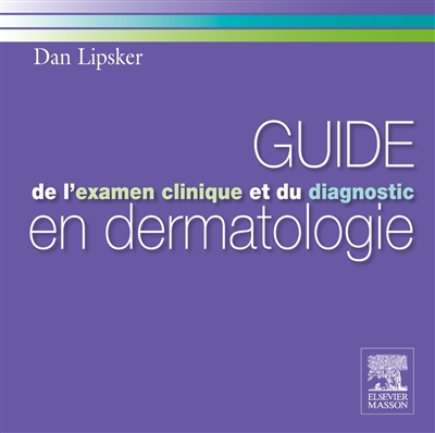 Guide de l'examen clinique et du diagnostic en dermatologie