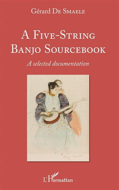 A Five-string Banjo Sourcebook : a selected documentation