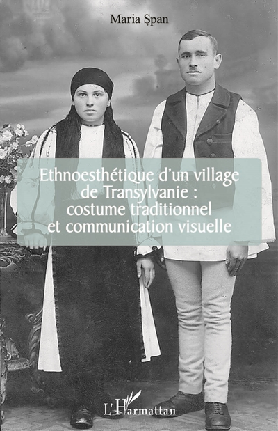 Ethnoesthétique d'un village de Transylvanie : costume traditionnel et communication visuelle
