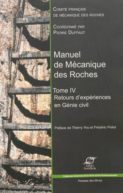 Manuel de mécanique des roches. Tome 4 , Retours d'expériences en génie civil : barrages, versants instables, tunnels profonds, infrastructures linéaires, fondations et terrassements