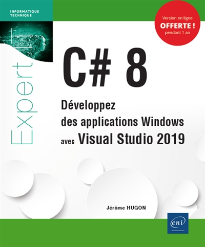 C# 8 : développez des applications Windows avec Visual Studio 2019