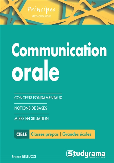 Communication orale : concepts fondamentaux, notions de bases, mises en situation