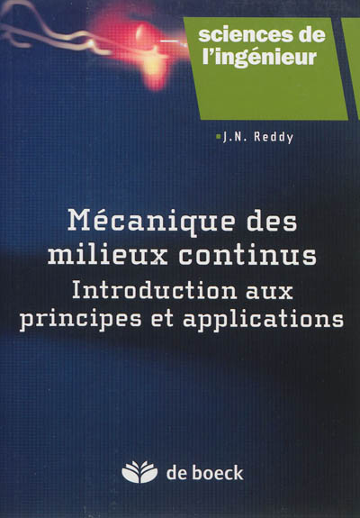 Mécanique des milieux continus : introduction aux principes et applications