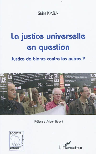 La justice universelle en question : Justice de blancs contre les autres ?