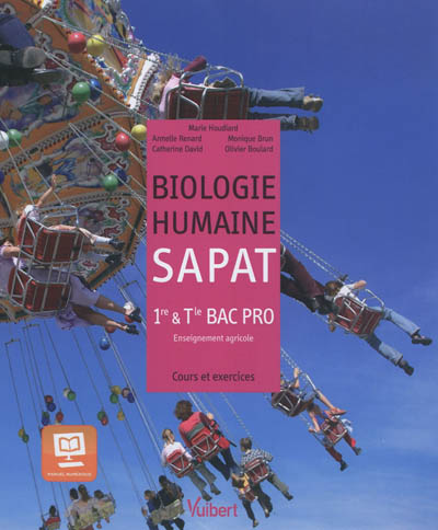 Biologie humaine : SAPAT, 1re & Tle bac pro : cours et exercices