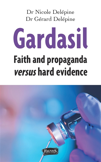 Gardasil : faith and propaganda versus hard evidence